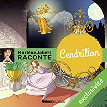 Cendrillon | Livre audio Auteur(s) : Marlène Jobert Narrateur(s) : Marlène Jobert