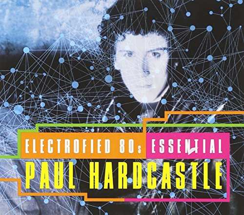 PAUL HARDCASTLE - Electrified 80 S Essentials - Zortam Music