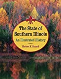 img - for The State of Southern Illinois: An Illustrated History book / textbook / text book