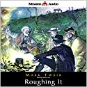 Roughing It Audiobook by Mark Twain Narrated by Robin Field