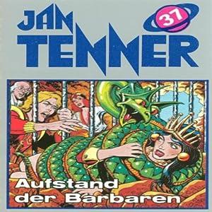 Aufstand der Barbaren (Jan Tenner Classics 37) Hörspiel