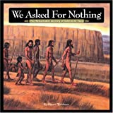 We Asked for Nothing: The Remarkable Journey of Cabeza de Vaca (Great Explorers)