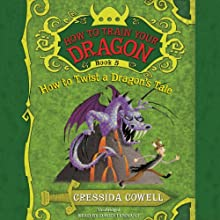 How to Train Your Dragon: How to Twist a Dragon's Tale (       UNABRIDGED) by Cressida Cowell Narrated by David Tennant
