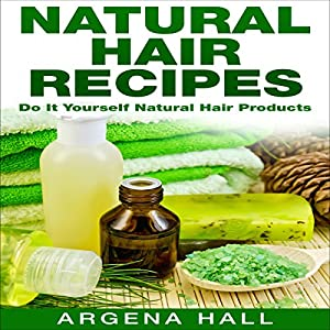 Natural Hair Recipes Audiobook