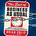 The End of Business as Usual: Rewire the Way You Work to Succeed in the Consumer Revolution (       UNABRIDGED) by Brian Solis Narrated by Sean Pratt, Brian Solis
