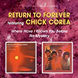 echange, troc Return To Forever & Chick Corea - Where Have I Known You Before - No Mystery
