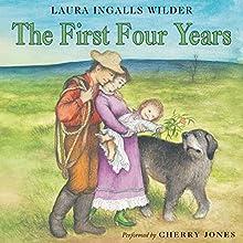 The First Four Years: Little House, Book 9 | Livre audio Auteur(s) : Laura Ingalls Wilder Narrateur(s) : Cherry Jones