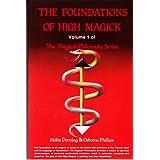 The Foundation of High Magick (Magical Philosophy Series, Vol. 1) ~ Melita Denning