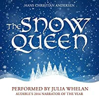 The Snow Queen (       UNABRIDGED) by Hans Christian Andersen Narrated by Julia Whelan