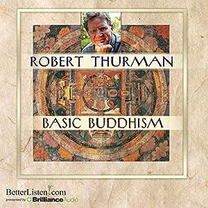 Basic Buddhism | [Robert Thurman]