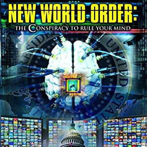 New World Order: The Conspiracy to Rule Your Mind | [Ian Crane]
