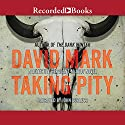Taking Pity Audiobook by David Mark Narrated by John Curless
