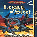 Legacy of Steel: Dragonlance: Bridges of Time, Book 2 (       UNABRIDGED) by Mary H. Herbert Narrated by Abby Craden