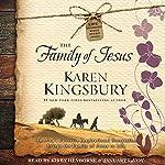 The Family of Jesus: Life-Changing Bible Study Series | Karen Kingsbury,Pastor Jamie George