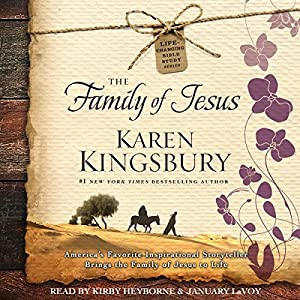 The Family of Jesus: Life-Changing Bible Study Series | [Karen Kingsbury, Pastor Jamie George]