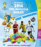 The Official 2014 FIFA World Cup Brazil™ Kids Handbook