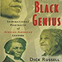 Black Genius: Inspirational Portraits of America's Black Leaders (       UNABRIDGED) by Dick Russell Narrated by Kevin Kenerly
