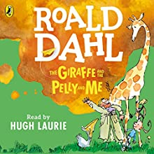 The Giraffe and the Pelly and Me Audiobook by Roald Dahl Narrated by Hugh Laurie