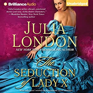The Seduction of Lady X: The Secrets of Hadley Green, Book 4 | [Julia London]