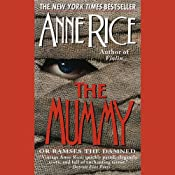 The Mummy or Ramses the Damned | [Anne Rice]