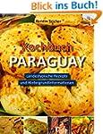 Kochbuch Paraguay: Landestypische Rez...