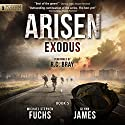 Exodus: Arisen, Book 5 Audiobook by Michael Stephen Fuchs, Glynn James Narrated by R.C. Bray