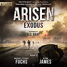 Exodus: Arisen, Book 5 (       UNABRIDGED) by Michael Stephen Fuchs, Glynn James Narrated by R.C. Bray