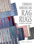 Finnish American Rag Rugs: Art, Tradi...