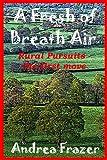 A Fresh of Breath Air (Rural Pursuits - The first move Book 1) (English Edition)