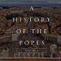 A History of the Popes: Volume I: Origins to the Middle Ages Audiobook by Wyatt North Narrated by David Glass