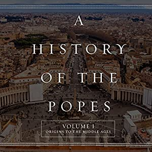 A History of the Popes: Volume I Audiobook