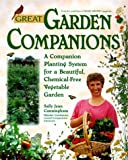 img - for By Sally Jean Cunningham Great Garden Companions: A Companion-Planting System for a Beautiful, Chemical-Free Vegetable Garden [Hardcover] book / textbook / text book