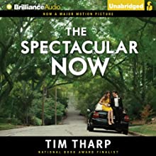 The Spectacular Now (       UNABRIDGED) by Tim Tharp Narrated by MacLeod Andrews