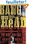 Bang Your Head: The Rise and Fall of...