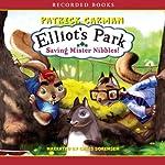 Saving Mister Nibbles!: Elliot's Park   Patrick Carman