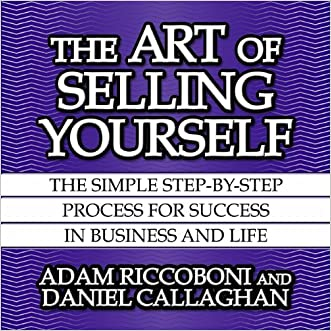 The Art of Selling Yourself: The SImple Step-By-Step Process for Success in Business and Life (Your Coach in a Box)