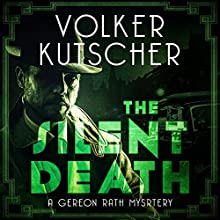 The Silent Death: Gareon Rath, Book 2 Audiobook by Volker Kutscher Narrated by Mark Meadows