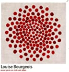 Louise Bourgeois: Recent Prints on Cl...