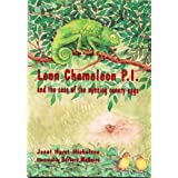 Leon Chameleon PI and the case of the missing canary eggs ~ Janet Hurst-Nicholson