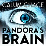 Pandora's Brain   Calum Chace