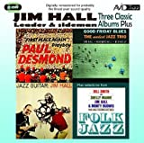 Three Classic Albums Plus (Jazz Guitar / Good Friday Blues / Paul Desmond - First Place Again) Jim Hall