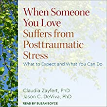 When Someone You Love Suffers from Posttraumatic Stress: What to Expect and What You Can Do | Livre audio Auteur(s) : Claudia C. Zayfert PhD, Jason DeViva PhD Narrateur(s) : Susan Boyce