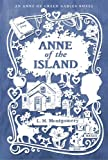 L. M. Montgomery Anne of the Island (Anne of Green Gables Novels)