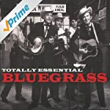 Totally Essential Bluegrass