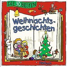 Die 30 besten Weihnachtsgeschichten Hörbuch von Marco Sumfleth, Florian Lamp Gesprochen von: Jodie Ahlborn, Robert Missler