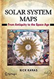 Solar System Maps: From Antiquity to the Space Age (Springer Praxis Books)