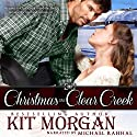 Christmas in Clear Creek: Prairie Brides, Book 7 (       UNABRIDGED) by Kit Morgan Narrated by Michael Rahhal