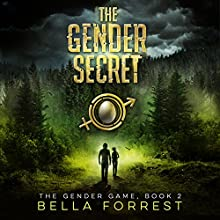 The Gender Secret: The Gender Game, Book 2 Audiobook by Bella Forrest Narrated by Jason Clarke, Elizabeth Evans, Rebecca Soler