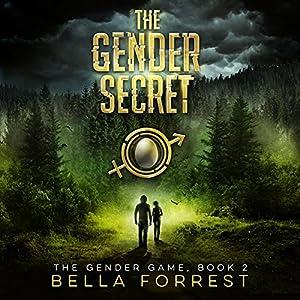 The Gender Secret: The Gender Game, Book 2 Hörbuch von Bella Forrest Gesprochen von: Jason Clarke, Elizabeth Evans, Rebecca Soler