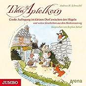 Große Aufregung im kleinen Dorf zwischen den Hügeln und weitere Geschichten aus dem Heckenrosenweg (Tilda Apfelkern) | Andreas H. Schmachtl
